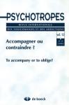 PSYCHOTROPES, Vol. 12 n° 2 - Accompagner ou contraindre?