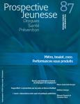 Drogues, santé, prévention (anciennement Les cahiers de Prospective Jeunesse), n°87 - Juillet-septembre 2019 - Métro, boulot, coco. Performances sous produits