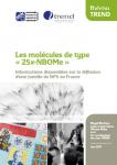Les molécules de type « 25x-NBOMe ». Informations disponibles sur la diffusion d'une famille de NPS en France