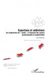 """Expertises et addictions Les trajectoires de """"sortie"""" à l'épreuve des savoirs professionnels et expérientiels"""