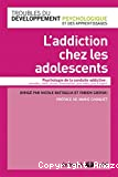 L'addiction chez les adolescents. Psychologie de la conduite addictive