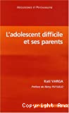 L'adolescent difficile et ses parents