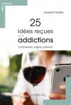25 idées reçues sur les addictions