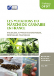 Les mutations du marché du cannabis en France. Produits, approvisionnements, nouvelles pratiques