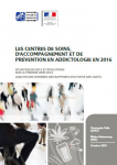 Les centres de soins, d'accompagnement et de prévention en addictologie en 2016