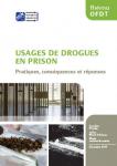 Usages de drogues en prison. Pratiques, conséquences et réponses