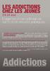 Les addictions chez les jeunes (14-24 ans). L'urgence d'une politique de santé de de sécurité publiques - application/pdf